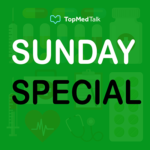 TopMedTalk - Sunday Special